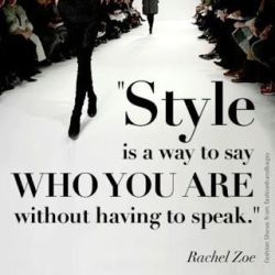 """""""Style is a way to say who you are without having to speak"""" overlay on an image of a runway behind"""